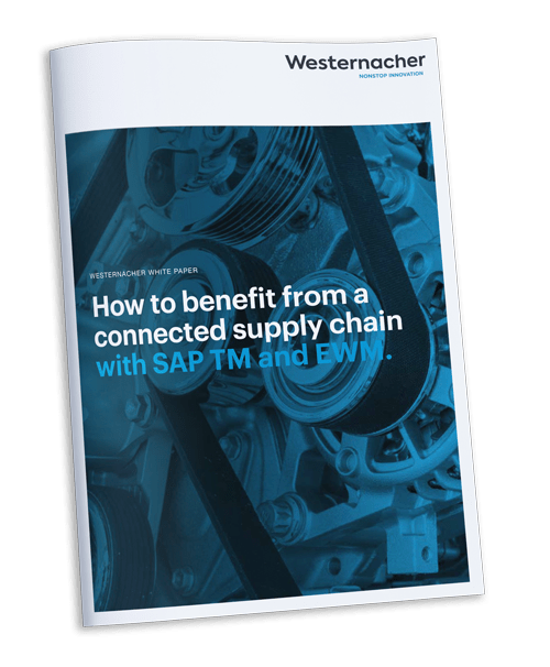 Westernacher white paper: How to benefit from a connected supply chain with SAP TM and SAP EWM