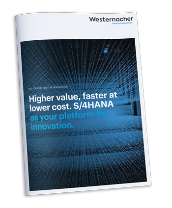 Westernacher White paper: S/4HANA – the foundation for innovation.