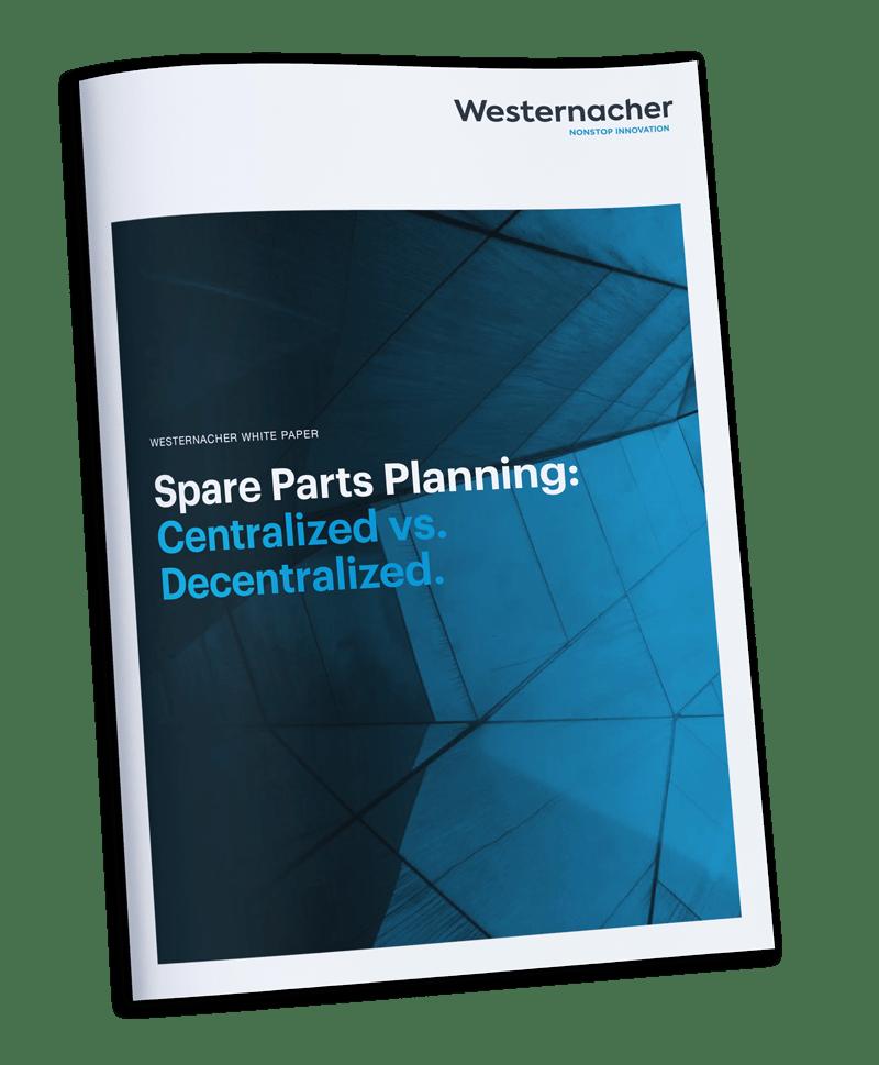 Westernacher white paper - Spare Parts Planning: Centralized vs. Decentralized
